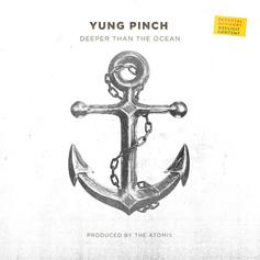 "Yung Pinch Has No Time To Waste On ""Deeper Than The Ocean"""