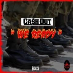 "Ca$h Out Releases New Song & Video ""We Ready"""