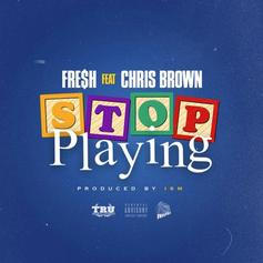 "Chris Brown Guests On Fre$h's New Track ""Stop Playing"""