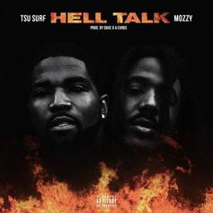 """Tsa Surf Taps Mozzy For The New Track """"Hell Talk"""""""