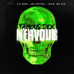 "Famous Dex Drops Off New Single ""Nervous"" With Lil Baby, Jay Critch & Rich The Kid"