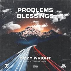 "Dizzy Wright Releases ""Problems & Blessings"""