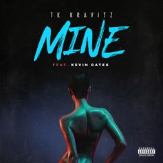 "Kevin Gates Joins TK Kravitz On ""Mine"""