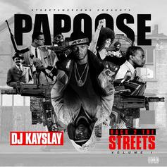 "Papoose Drops Off ""Back 2 The Streets"" Mixtape Featuring Sheek Louch, & More"