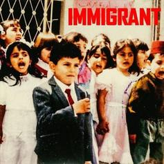 "Stream Belly's ""Immigrant"" Project"