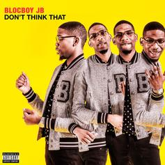 "BlocBoy JB's ""Don't Think That"" Features Lil Uzi Vert & HoodRich Pablo Juan"