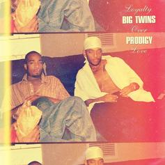 """Big Twins & Prodigy Keep """"Loyalty Over Love"""" On New Track"""