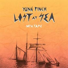 """Yung Pinch Releases """"Lost At Sea"""" Project"""