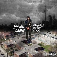 """Stream Smoke Dawg's Posthumous Project """"Struggle Before Glory""""  Ft. Giggs, Jay Critch & More"""