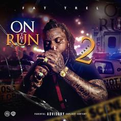"Fat Trel Comes Through With ""On The Run 2"""