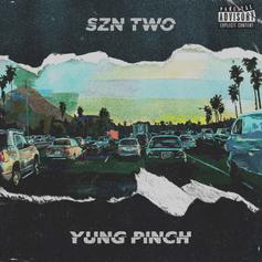 "Yung Pinch Delivers ""4EVERFRIDAY SZN TWO"" Ft. YG, 03 Greedo & More"