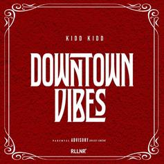 "Kidd Kidd Slides Through With New Freestyle ""Downtown Vibes"""
