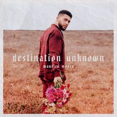 "Maurice Moore Drops Off ""Destination Unknown"""