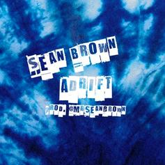 "Sean Brown Drops Off New Song ""Adrift"""