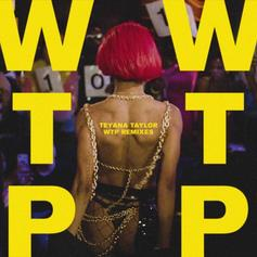 "Teyana Taylor Drops Her ""WTP"" Remixes In One Fell Swoop"