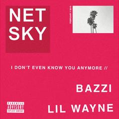 """Lil Wayne Assists Netsky and Bazzi On """"I Don't Even Know You Anymore"""""""