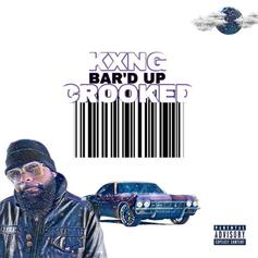 """Kxng Crooked Drops Off Latest Weekly Freestyle """"Bar'd Up"""""""