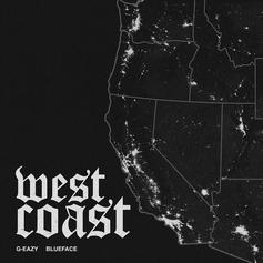 "G-Eazy Calls On Blueface For New Song ""West Coast"""