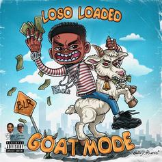 """Loso Loaded Returns With New Tape """"Goat Mode"""""""