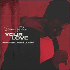 "Tory Lanez & Lil Tjay Feature On Drama Relax's New Single ""Your Love"""