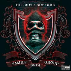 "SOB X RBE Reunite & Link Up With Hit-Boy For ""Family Not A Group"" Collaboration"
