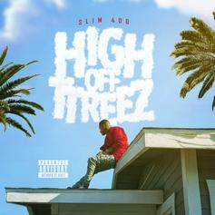 """Slim 400 Returns With New Project """"High Off TTreez""""Ft. Lil Yachty, Twista & More"""