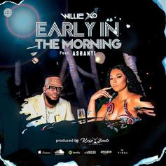 """Willie X.O & Ashanti Deliver Sultry Single """"Early In The Morning"""""""