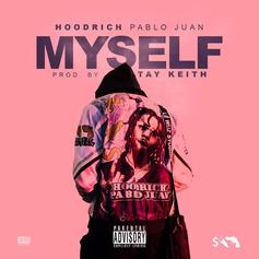 "Hoodrich Pablo Juan & Tay Keith Team Up On ""Myself"""