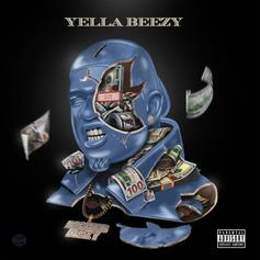 """Yella Beezy Delivers """"Baccend Beezy"""" Ft. Quavo, Chris Brown, Gucci Mane, Young Thug, & More"""