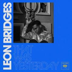 "Leon Bridges Delivers Nostalgic, Soulful ""That Was Yesterday"""