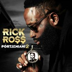 "Rick Ross Delivers ""Port Of Miami 2"" ft. Drake, Wale, Meek Mill, Denzel Curry, & Nipsey Hussle"