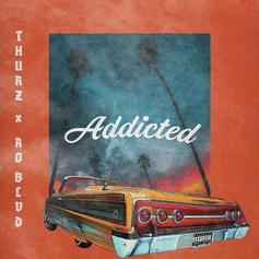 "Thurz & Ro Blvd Reunite On Brand New Banger ""Addicted"""
