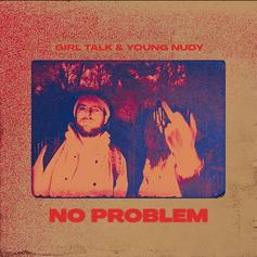 """Young Nudy Collaborates With Producer, Girl Talk, On """"No Problem"""""""