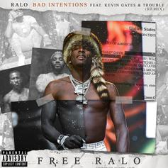 """Ralo Enlists Kevin Gates & Trouble For """"Bad Intentions"""" Remix"""