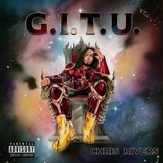"Chris Rivers Declares Himself The Greatest On ""G.I.T.U"""