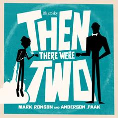 "Anderson .Paak & Mark Ronson Link Up On ""Then There Were Two"""