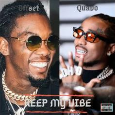 """Quavo & Offset Unleash The Flutes On New Track """"Keep My Vibe"""""""