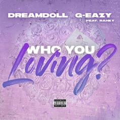 "DreamDoll & G-Eazy Sample LL Cool J On ""Who You Loving?"""