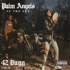 """42 Dugg Delivers """"Palm Angels In The Sky"""""""