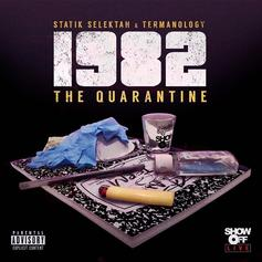 "Statik Selektah & Termanology Connect For ""1982: The Quarantine"""