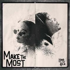 """H.E.R. Hops On Lonr.'s New Track """"Make The Most"""""""