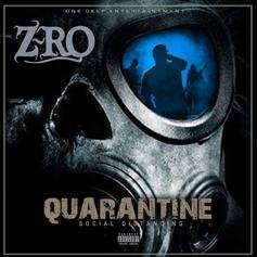 "Z-Ro Drops ""Quarantine: Social Distancing"" Ft. Boosie, Slim Thug"