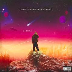 """Lonr. Drops Debut EP """"Land Of Nothing Real"""" Ft. H.E.R. & 24kGoldn"""