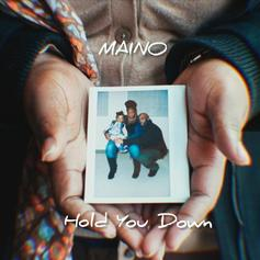 "Maino Sends Love To The Mothers On ""Hold You Down"""
