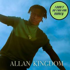 "Allan Kingdom Comes Through With ""I Don't Do This for Money"" EP"