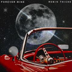 "Robin Thicke Returns With New Lovestruck Single ""Forever Mine"""