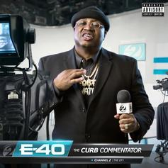 """E-40 Keeps It Moving With New EP """"The Curb Commentator Channel 2"""""""