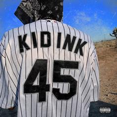 "Kid Ink Caps Off The Summer With New Music In The Form Of ""45"""