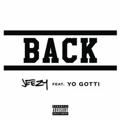 """Jeezy Is """"Back"""" With Yo Gotti-Featured New Single"""