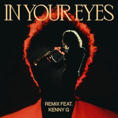 "The Weeknd Drops ""In Your Eyes"" Remix With Sax Legend Kenny G"